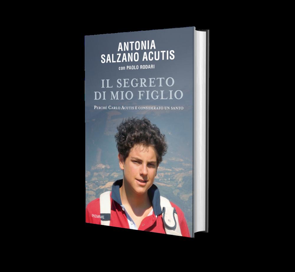 """Carlo Acutis libro """"Il segreto di mio Figlio"""" Antonia Salzano Acutis"""